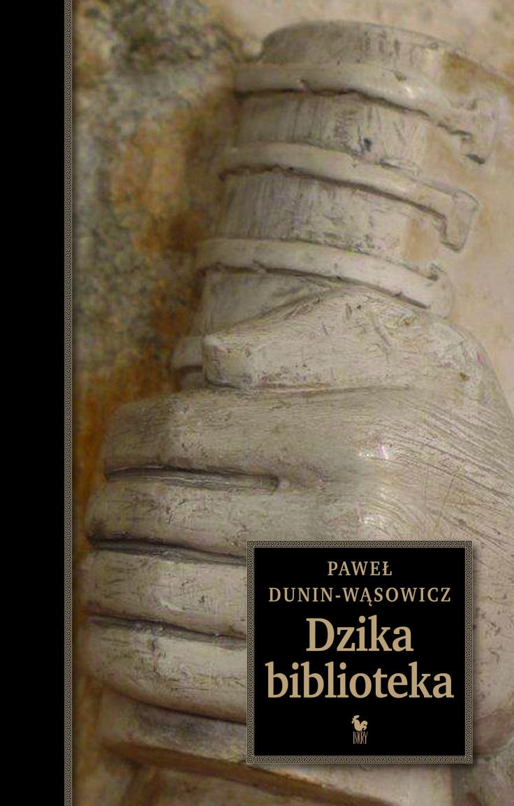 """""""Dzika biblioteka"""" Paweł Dunin-Wąsowicz Cover by Andrzej Barecki Published by Wydawnictwo Iskry 2017"""