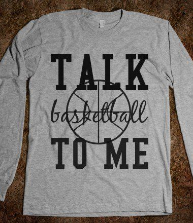 talk basketball to me - shirts from Skreened