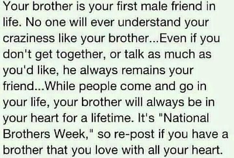 Your Brother, Your Friend!: Life, Inspiration, Friends, Brother Week, National Brother, Boys, Favorite Quotes, Families, Living