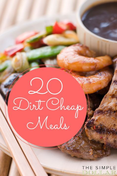 20 Dirt Cheap Meals , these are actually really awesome!