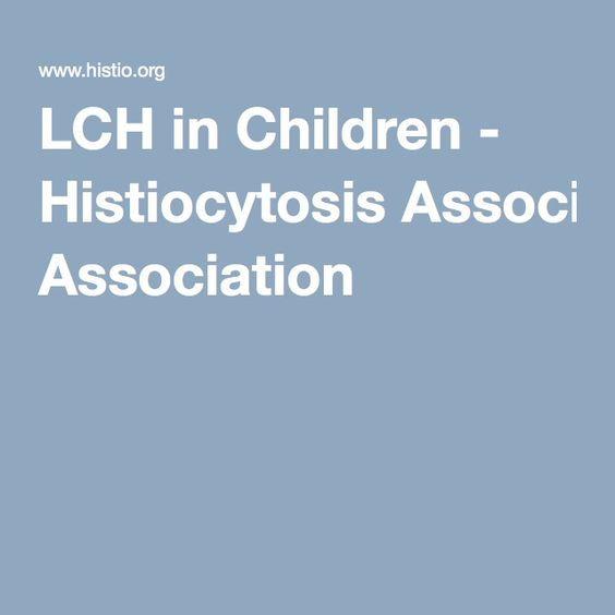 LCH in Children - Histiocytosis Association