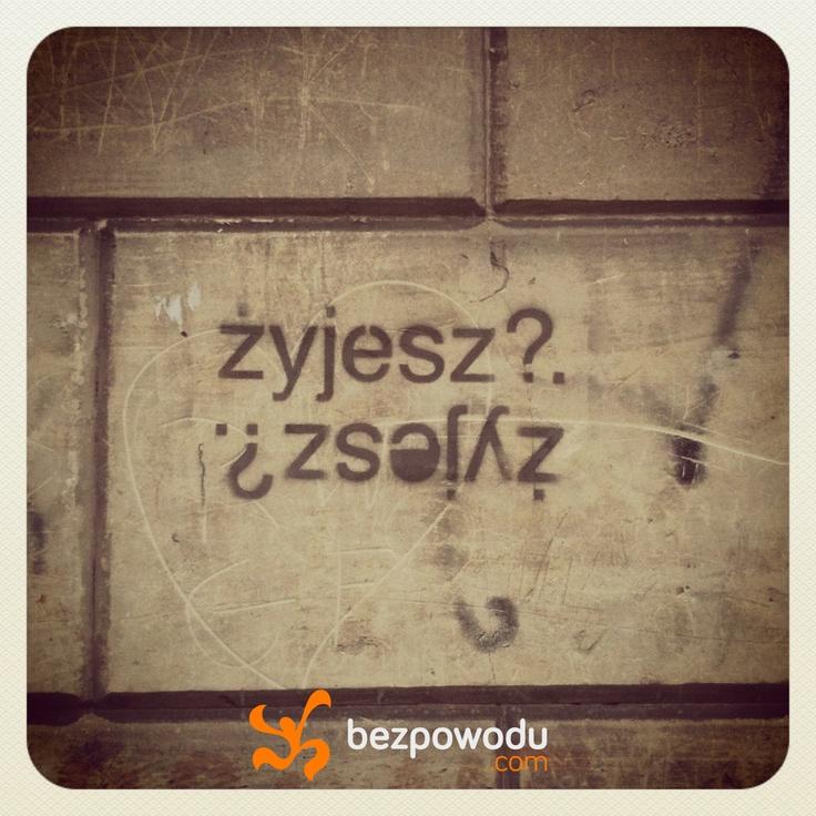 Do you live? | BezPowodu.com |