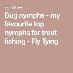 Bug nymphs - my favourite top nymphs for trout fishing - Fly Tying