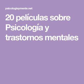 20 películas sobre Psicología y trastornos mentales
