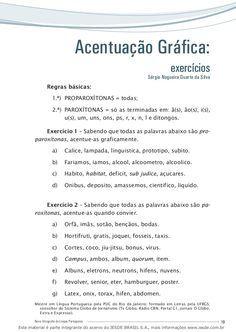 19Nova Ortografia da Língua Portuguesa Acentuação Gráfica: exercícios Regras básicas: PROPAROXÍTONAS = todas;1.ª) PAROXÍTONAS = só as terminadas em: ã(s), ão(…