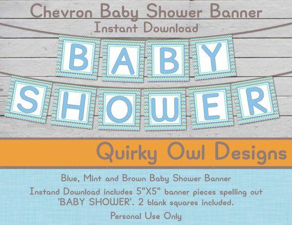 Printable Baby Shower Banner ~ Blue, Mint and Brown Chevron, Digital Banner, You Print, DIY Banner, Baby Boy Shower, DIY Shower Decor