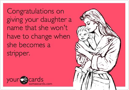 good stuff.Baby Names, Blue Ivy, Bahahahaha, Too Funny, So True, Bad, Ecards, Stripper Name, Stripper Quotes