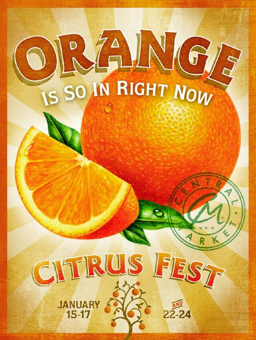Orange Is SO in right now (series of posters cre­ated by Kevin Reid for Central Market, which fea­ture illus­tra­tions by Judy Unger.)