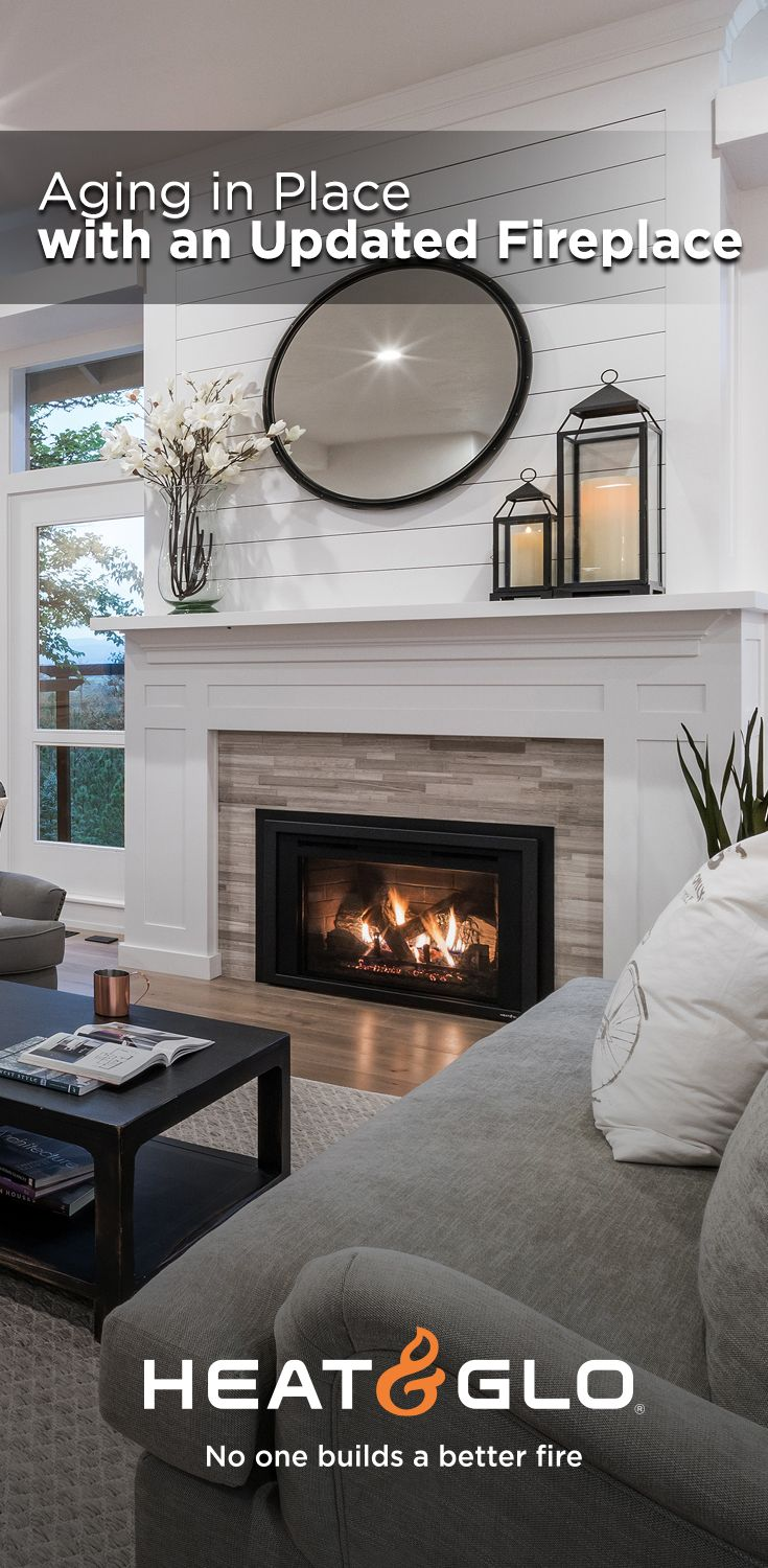 A successful aging-in-place plan may include some modifications to homes to be sure they are safe, secure and enjoyable--including switching from an open hearth to a clean and efficient gas fireplace insert.