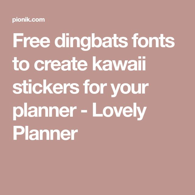 Free dingbats fonts to create kawaii stickers for your planner - Lovely Planner