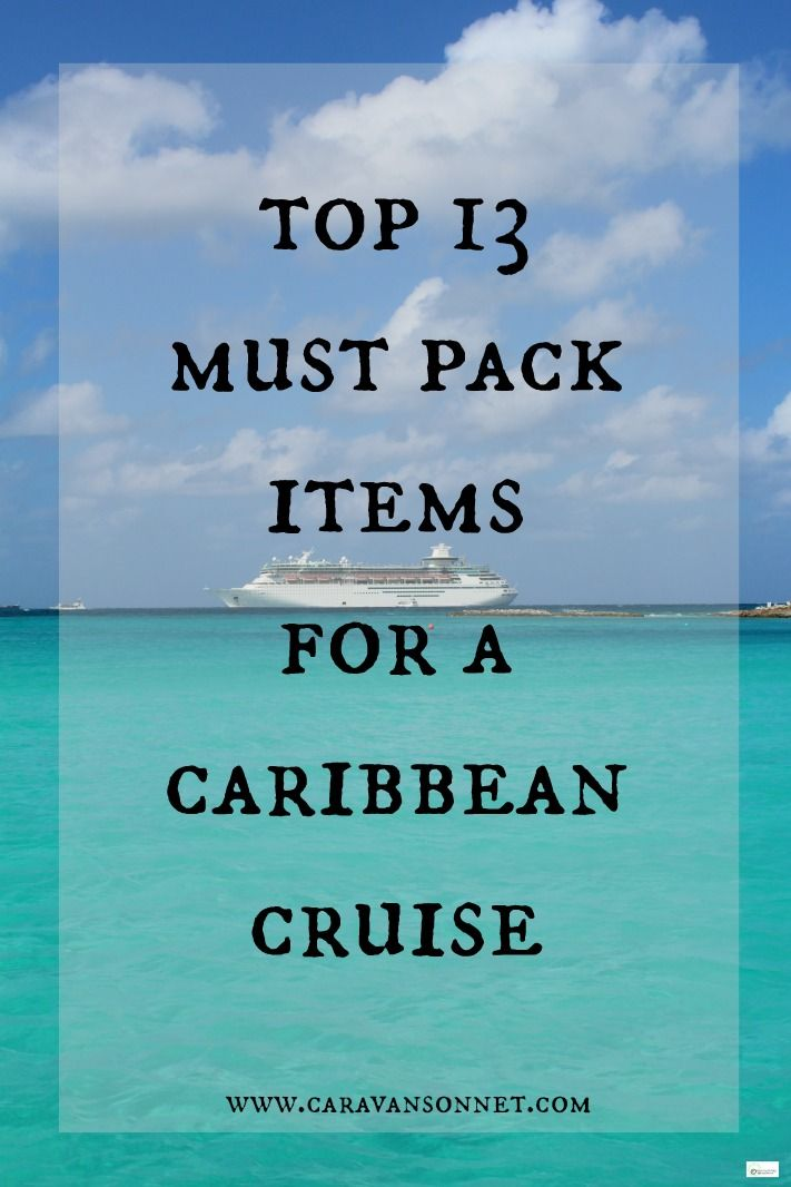 top 13 must pack items for a Caribbean Cruise #cruise #caribbeancruise #cruisetips #caravansonnet #traveltips #travel #caribbean