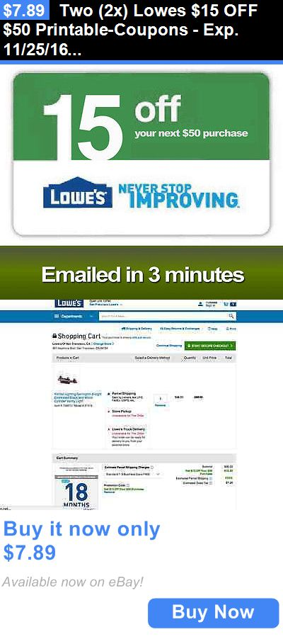 Coupons: Two (2X) Lowes $15 Off $50 Printable-Coupons - Exp. 11/25/16 - Delivered Fast!! BUY IT NOW ONLY: $7.89