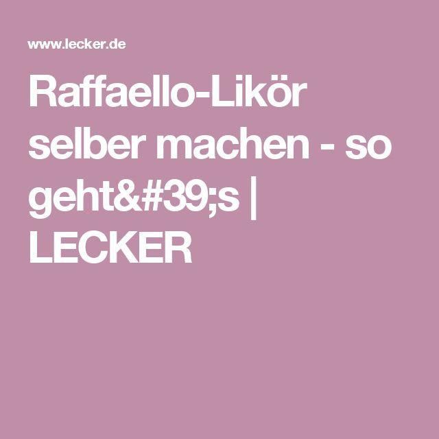 Raffaello-Likör selber machen - so geht's   LECKER