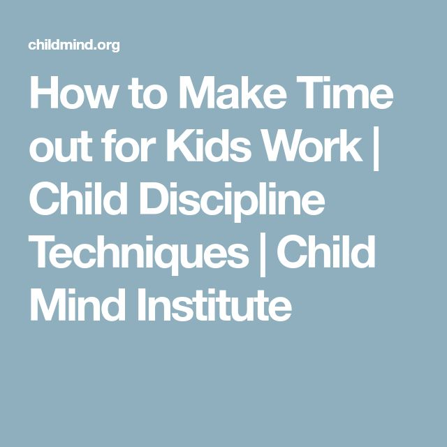 How to Make Time out for Kids Work | Child Discipline Techniques | Child Mind Institute