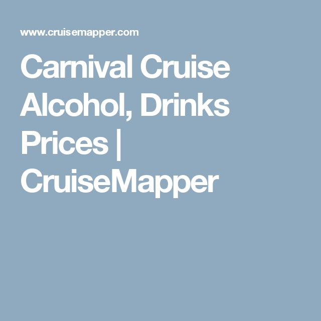 Carnival Cruise Alcohol, Drinks Prices | CruiseMapper