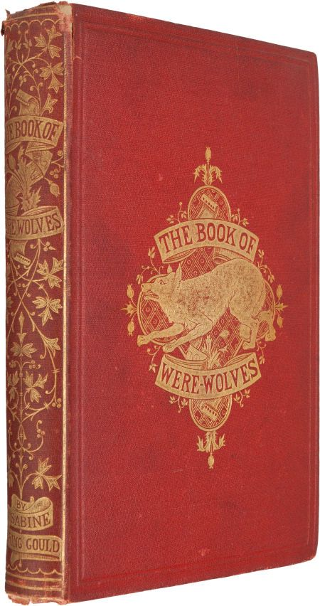 The Book of Were-Wolves : Being an Account of a Terrible Superstition...Sabine Baring-Gould   1865