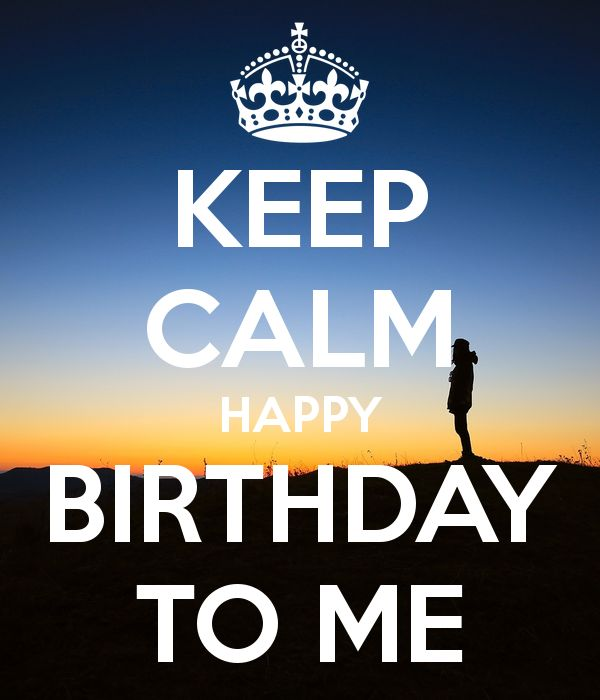 'KEEP CALM HAPPY BIRTHDAY TO ME' Poster
