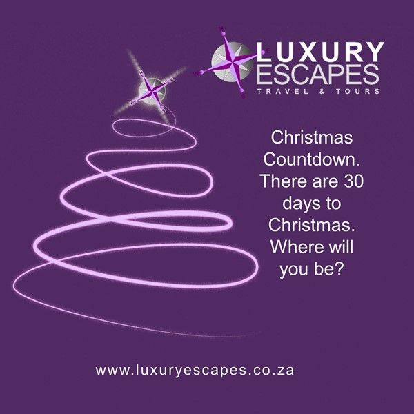 Christmas Countdown. There are 30 days to Christmas. Where will you be? www.luxuryescapes.co.za