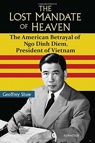 The Lost Mandate of Heaven: The American Betrayal of Ngo Dinh Diem, President of Vietnam by Geoffrey Shaw http://www.amazon.com/dp/1586179357/ref=cm_sw_r_pi_dp_avLfxb0VBACTZ