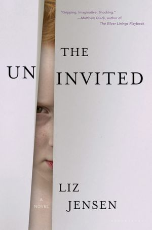 """The Uninvited ~ Liz Jensen: """"Part psychological thriller, part dystopian nightmare, The Uninvited is a powerful and viscerally unsettling portrait of apocalypse in embryo."""""""