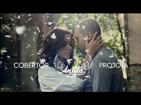 Anitta - Cobertor (Part. Projota) - Clipe Oficial - YouTube