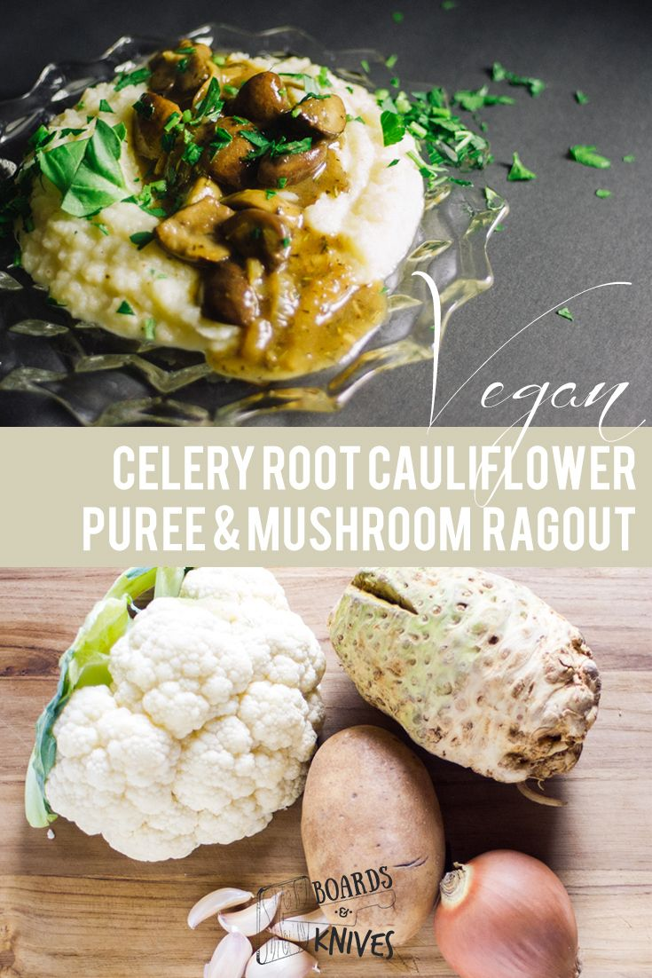 celery root cauliflower puree & mushroom ragout | boardsandknives.com