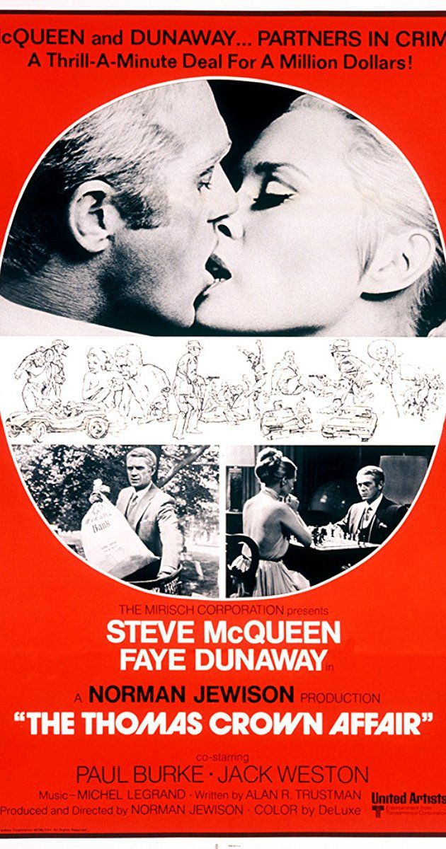 Directed by Norman Jewison.  With Steve McQueen, Faye Dunaway, Paul Burke, Jack Weston. A debonair, adventuresome bank executive believes he has pulled off the perfect multi-million dollar heist, only to match wits with a sexy insurance investigator who will do anything to get her man.
