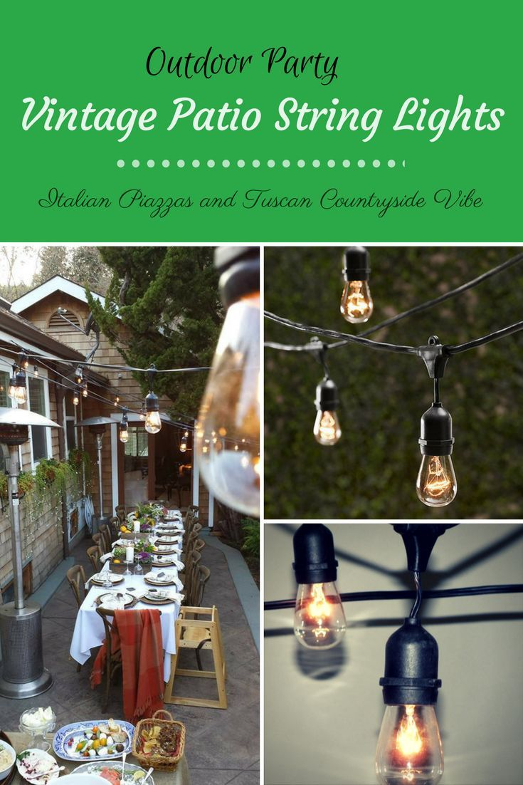 Having A Backyard Party Complete The Look With These Vintage Style Patio String Lights