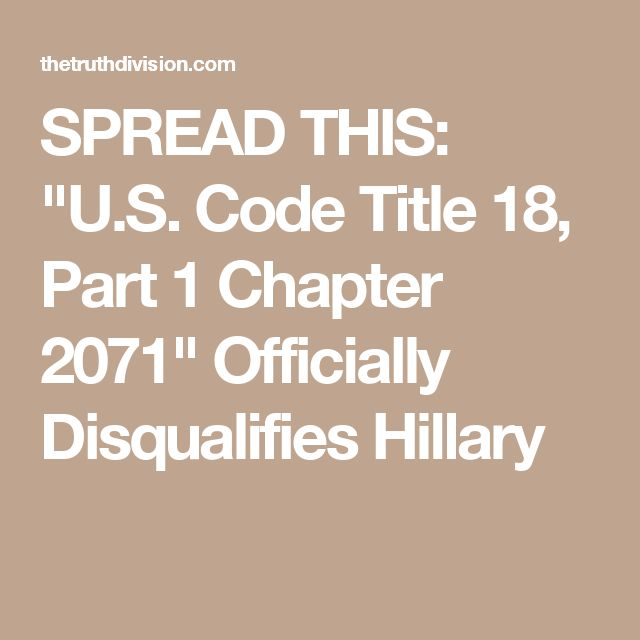 "SPREAD THIS: ""U.S. Code Title 18, Part 1 Chapter 2071"" Officially Disqualifies Hillary"