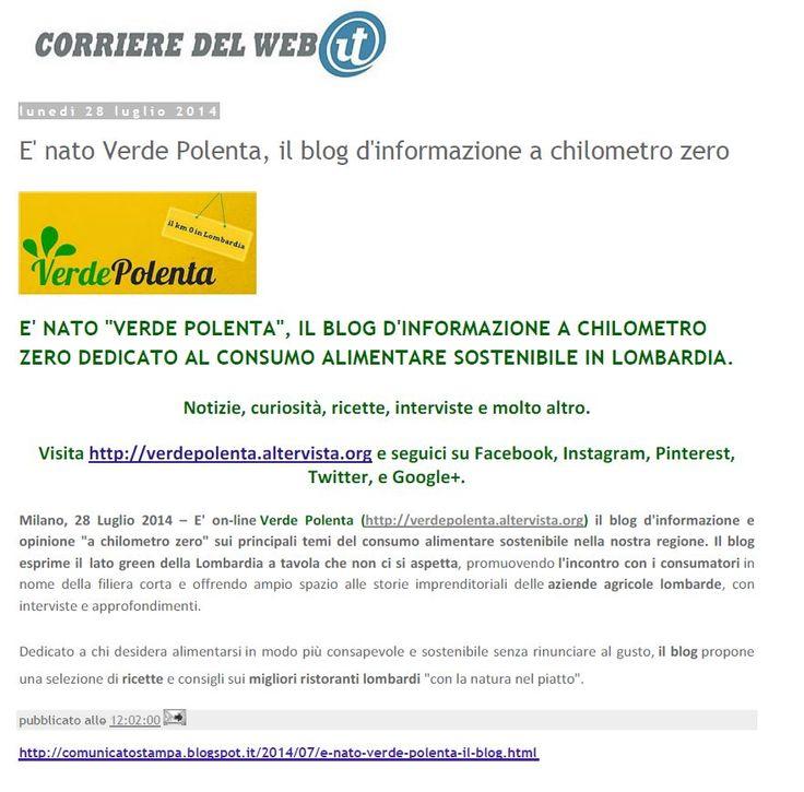 Un grazie speciale a Corriere del Web per aver pubblicato il comunicato stampa che annuncia il debutto online di Verde Polenta! www.verdepolenta.altervista.org