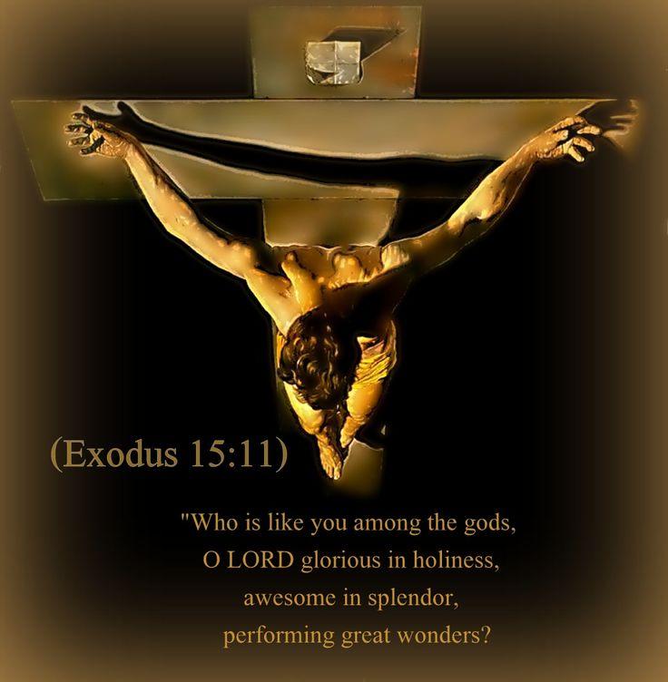 <3 <3 Exodus 15:11 nlt: