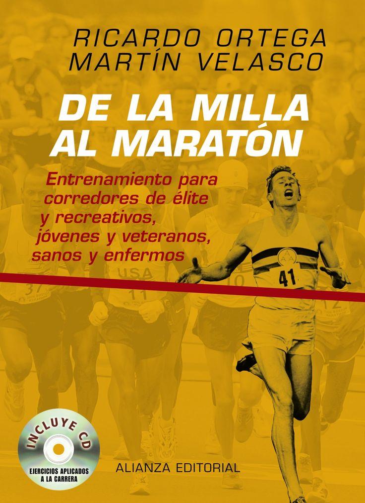 ORTEGA SÁNCHEZ-PINILLA, RICARDO. De la milla al maratón : entrenamiento para corredores de élite y recreativos, jovenes y veteranos, sanos y enfermos (796 ORT del) un médico ex recordman de España de maratón y un entrenador nacional de atletismo y profesor de la Universidad de Castilla- La Mancha, más de 40 años dedicados al atletismo, han preparado la guía más completa para elaborar planes de entrenamiento individualizado para corredores experimentados y noveles