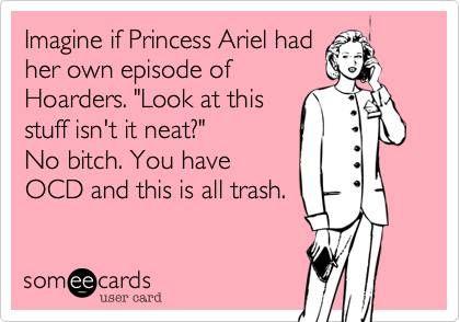 Bahahaha!: Ocd, Giggles, Princesses Ariel, Funny Stuff, Too Funny, Ecards, Poor Ariel, Hilarious, The Little Mermaids