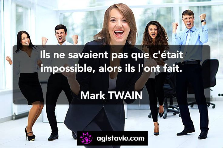 💪 Faites-le - Mark TWAIN 💪 Site : www.agistavie.com / Facebook : https://www.facebook.com/AgisTaVie22/