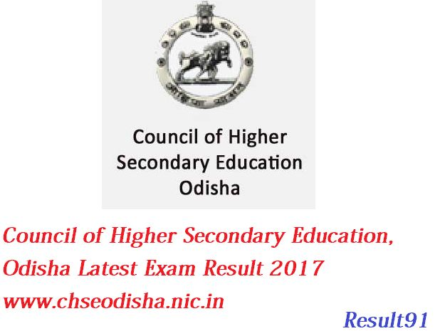 Council of Higher Secondary Education, Odisha Latest Exam Result 2017  www.chseodisha.nic.in Council of Higher Secondary Education, Odisha Latest Exam Result 2017 www.chseodisha.nic.