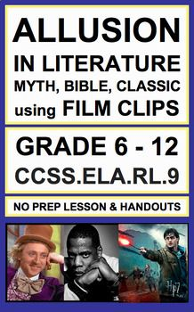 Use short film clips to teach ALLUSION to source text - Bible, Greek Myth and Classic Literature - in secondary reading literature. TWO Lessons for the Price of ONE  Introduce, Practice & Assess: CCSS.ELA.RL.9 (GRADE 8 - 12). Allusion in literature.