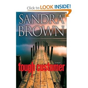 Tough Customer by Sandra BrownWorth Reading, Brown Book, Book Worth, Custom Sandra, Tough Custom, Author Worth, Book Reading, Fave Book, 2011 Book