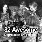 82 Awesome Depression Era Recipes