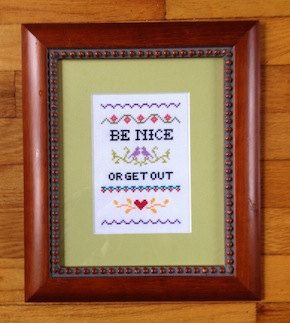 Funny counted cross stitch pattern: Be Nice or Get Out by Vendor22