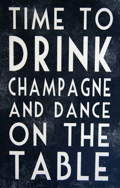 .Or in my husbands case it would be drink beer then dance on the piano at Barry's in Lincoln NE!  This would be BC (before children)