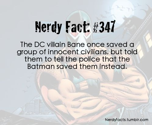 Most people know nothing about Bane but what they saw in TDKR