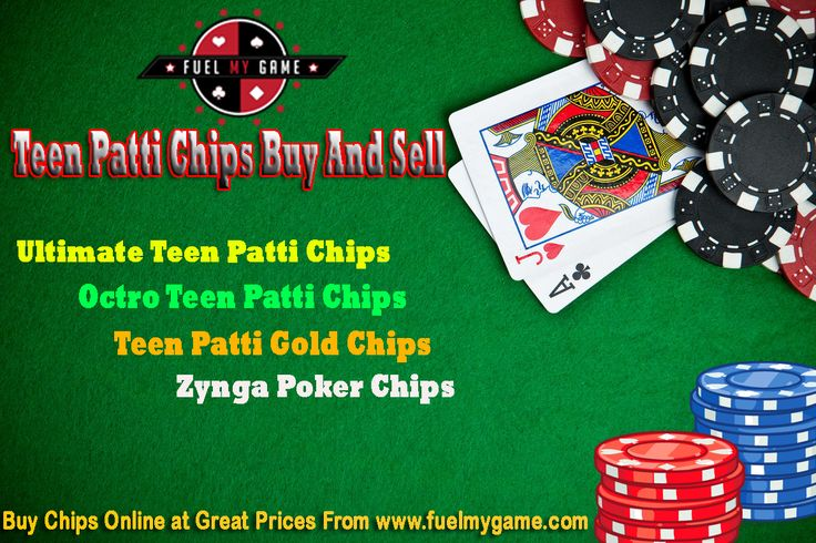 Teen patti chips may be bought and sold atattractive prices at fuelmygame.