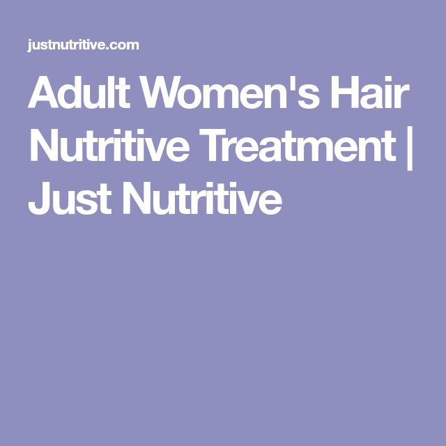 Adult Women's Hair Nutritive Treatment | Just Nutritive