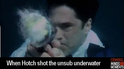 Criminal Minds Moments. I still want to know how that works exactly. Wouldn't the gun get water logged? It was epic looking though.