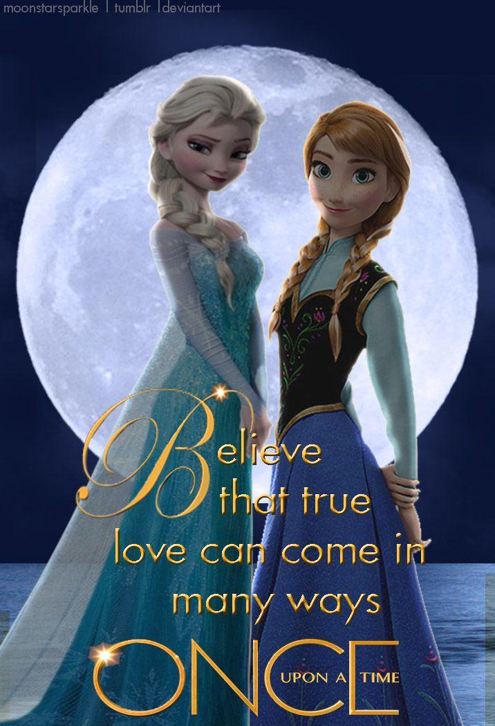 Believe that true love can come in many ways by moonstarsparkle elsanna elsa anna art frozen