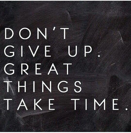 Every step, is one step closer...don't give up