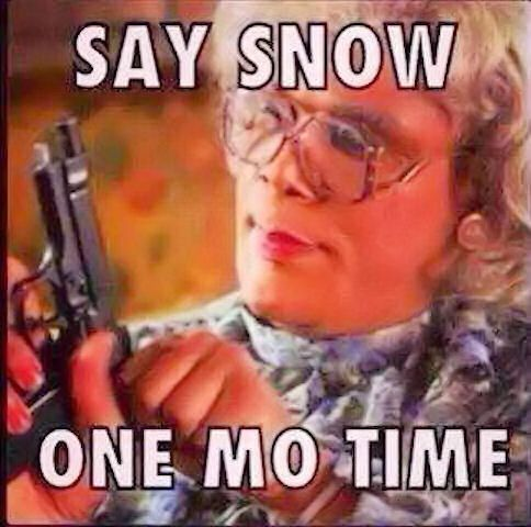 Say Snow One Mo Time quotes winter snow funny quotes christmas winter quotes winter humor madea