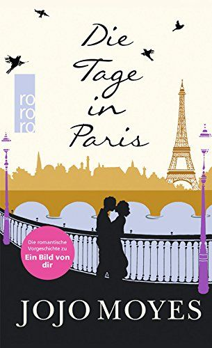 Die Tage in Paris: Amazon.de: Jojo Moyes, Claire Rollet, Karolina Fell: Bücher