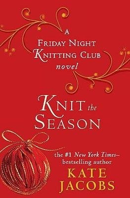Just started Knit the Season, another book by Kate Jacobs in the Friday Night Knitting Club series.  Seemed appropriate with all of the Christmas decorations surrounding me at the moment!