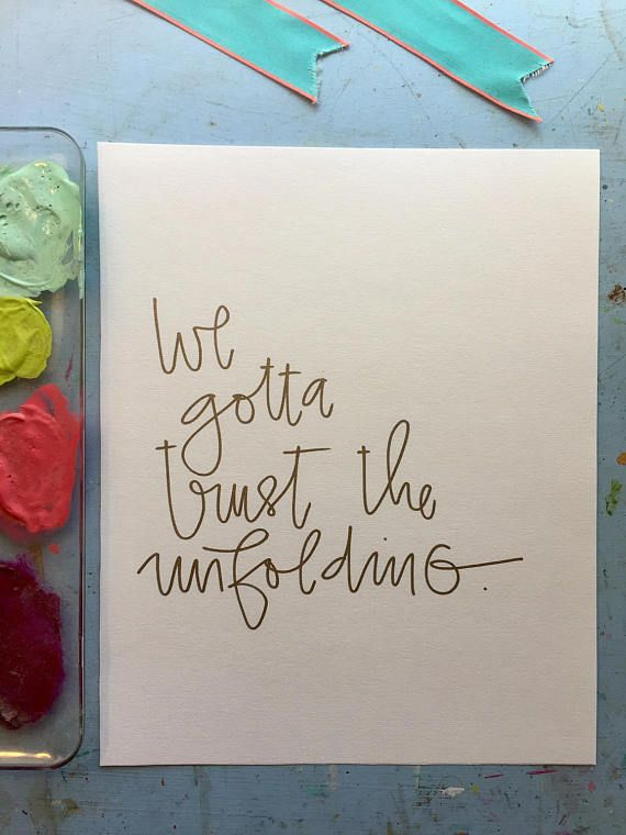 We gotta trust the unfolding. Hand lettered by robinplemmons